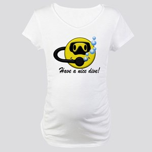 Have A Nice Dive Maternity T-Shirt