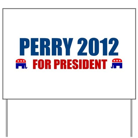 rick perry for president 2012 Yard Sign
