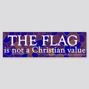 The Flag Is Not a Christian Value Bumper Sticker