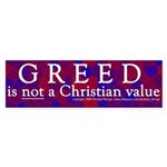 Greed Is Not a Christian Value Bumper Sticker