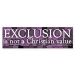 Exclusion Is Not a Christian Value Bumper Sticker