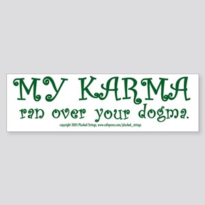 My Karma Ran Over Your Dogma Bumper Sticker