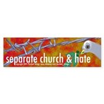 Separation of Church and Hate Bumper Sticker
