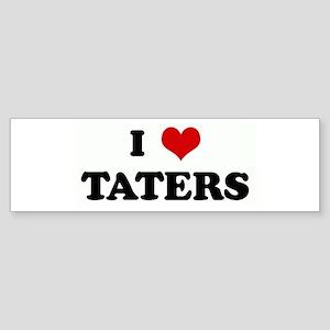 I Love TATERS Bumper Sticker