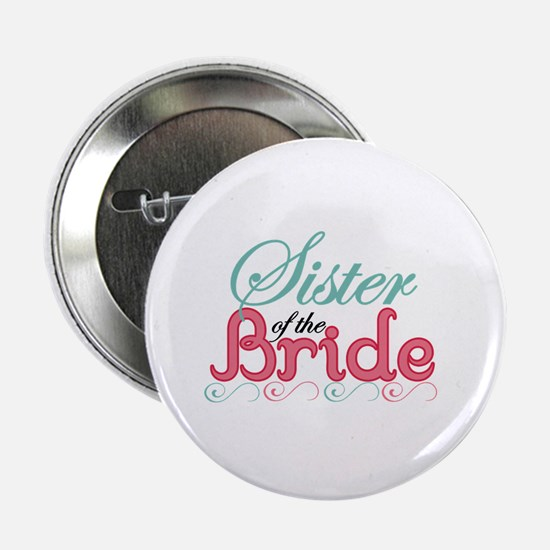 """Sister of the Bride 2.25"""" Button"""