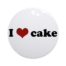 I love cake Ornament (Round)