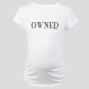 OWNED Maternity T-Shirt