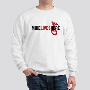 MIKE LIVES HERE Sweatshirt