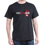 MIKE LIVES HERE Dark T-Shirt