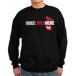 MIKE LIVES HERE Sweatshirt (dark)
