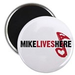 MIKE LIVES HERE Magnet