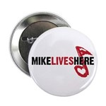 """MIKE LIVES HERE 2.25"""" Button (10 pack)"""
