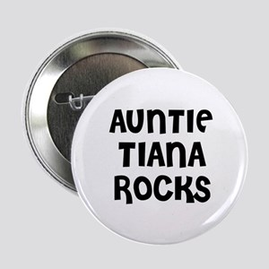 "AUNTIE TIANA ROCKS 2.25"" Button (10 pack)"