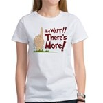 But Wait, There's More Women's T-Shirt