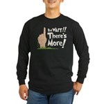 But Wait, There's More Long Sleeve Dark T-Shirt