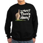 But Wait, There's More Sweatshirt (dark)