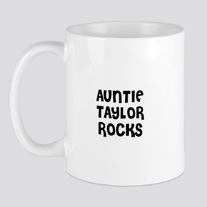 AUNTIE TAYLOR ROCKS Mug