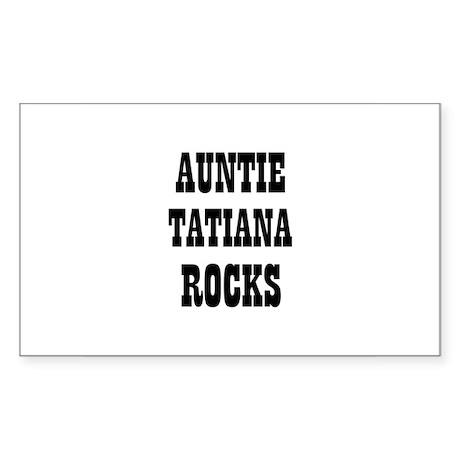 AUNTIE TATIANA ROCKS Rectangle Sticker