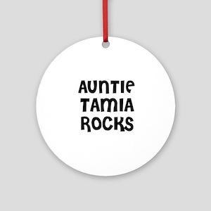 AUNTIE TAMIA ROCKS Ornament (Round)