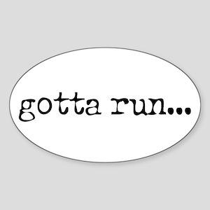 gotta run Oval Sticker