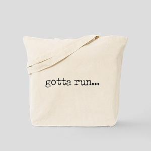 gotta run Tote Bag