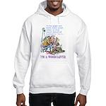 I'm A Woodcarver Hooded Sweatshirt