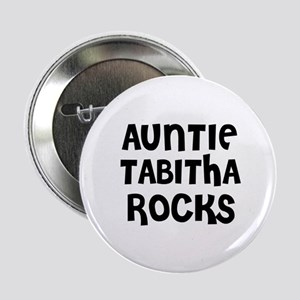 "AUNTIE TABITHA ROCKS 2.25"" Button (10 pack)"