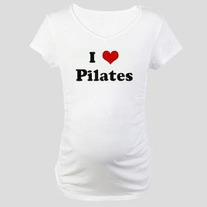 I Love Pilates Maternity T-Shirt