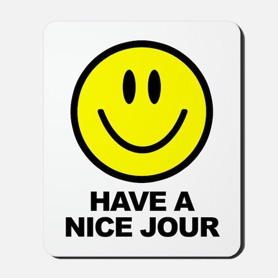 Have a Nice Jour Mousepad