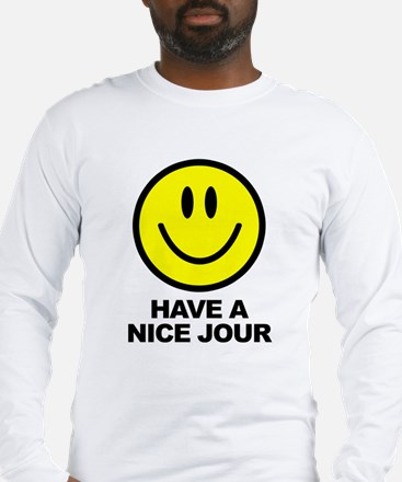 Have a Nice Jour Long Sleeve T-Shirt