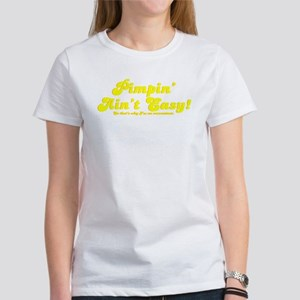 Pimpin' Ain't Easy! So that' Women's T-Shirt