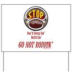 Go Hot Roddin'- Yard Sign