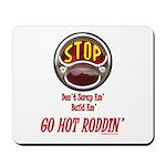 Go Hot Roddin'- Mousepad