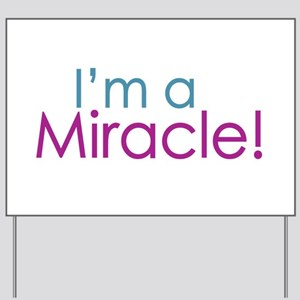 I'm a Miracle (Baby) Yard Sign