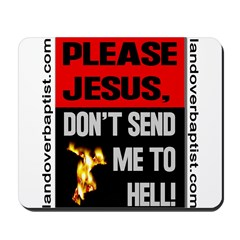 Don't Send Me to Hell Mousepad