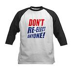 Don't Re-elect Anyone! Kids Baseball Jersey