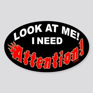 I Need Attention Oval Sticker