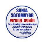 """Sotomayor Wrong 3.5"""" Button"""