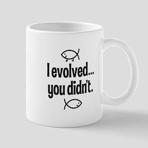 I evolved, You didn't! Mug