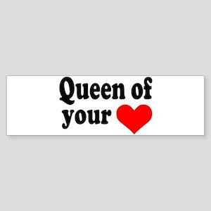 Queen of your heart Bumper Sticker