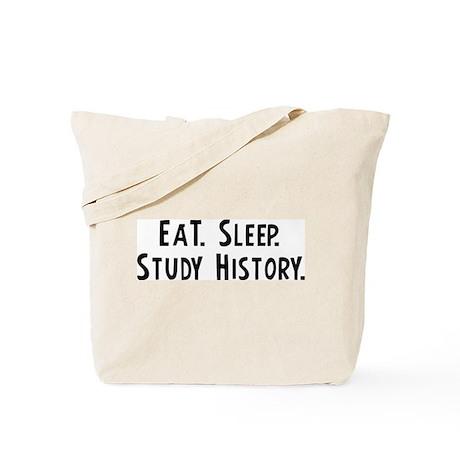 Eat, Sleep, Study History Tote Bag