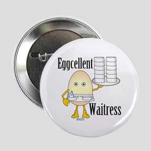"Eggcellent Waitress 2.25"" Button"