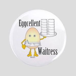 "Eggcellent Waitress 3.5"" Button"