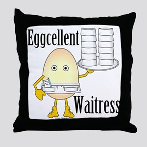 Eggcellent Waitress Throw Pillow