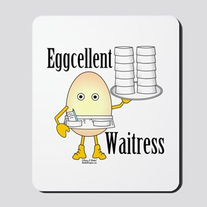 Eggcellent Waitress Mousepad