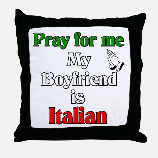 Pray for me my boyfriend is I Throw Pillow