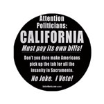 """California Must Pay! 3.5"""" Button"""