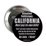 """California Must Pay! 2.25"""" Button"""