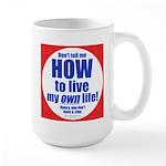 Don't Tell Me Large Mug