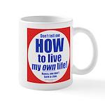 Don't Tell Me Mug